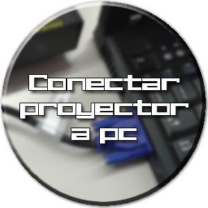 conectar proyector pc portatil