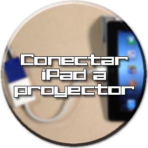 conectar proyector a ipad
