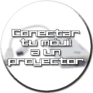 conectar movil a proyector