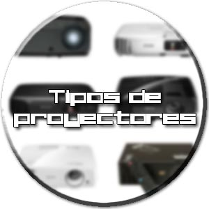 tipos proyectores
